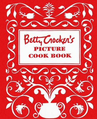 Betty Crocker's Picture Cook Book - Betty Crocker (Editor)
