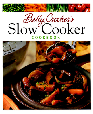 Betty Crocker's Slow Cooker Cookbook - Betty Crocker, and Dixon, Nanci Doonan (Photographer)