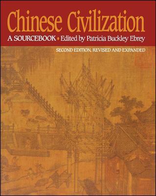 Chinese Civilization: A Sourcebook - Ebrey, Patricia Buckley (Editor)