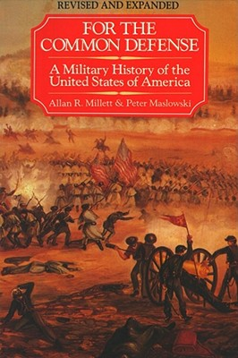 For the Common Defense - Millett, Allan Reed, and Maslowski, Peter