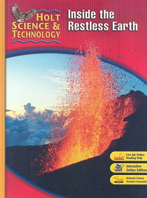 Holt Science & Technology: Inside the Restless Earth - Holt Rinehart & Winston (Creator)