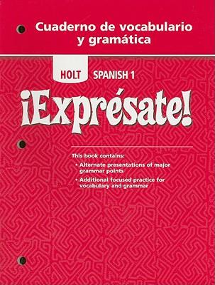Holt Spanish 1 !Expresate! Cuaderno de Vocabulario y Gramatica - Holt Rinehart & Winston (Creator)