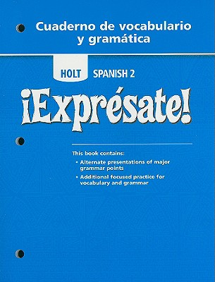 Holt Spanish 2: Expresate! Cuaderno de Vocabulario y Gramatica - Holt Rinehart & Winston (Creator)
