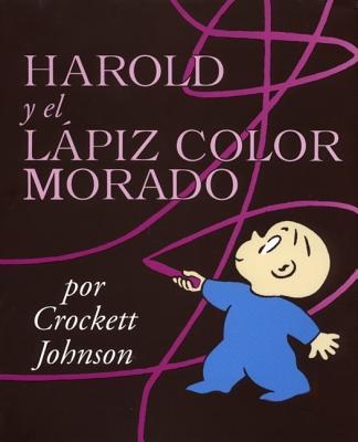 Harold and the Purple Crayon (Spanish Edition): Harold y El Lapiz Color Morado - Johnson, Crockett, and Mlawler, Teresa (Translated by)