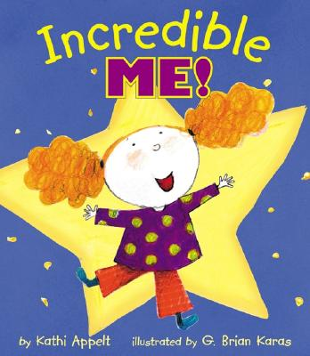 Incredible Me! - Appelt, Kathi, and Sturges, Philemon