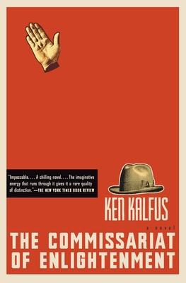 The Commissariat of Enlightenment - Kalfus, Ken