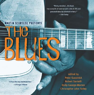 Martin Scorsese Presents the Blues: A Musical Journey - Guralnick, Peter (Editor), and Santelli, Robert (Editor), and George-Warren, Holly (Editor)