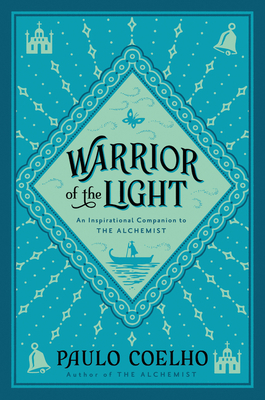 Warrior of the Light: A Manual - Coelho, Paulo, and Costa, Margaret Jull (Translated by)