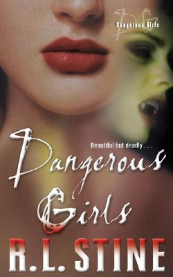 Dangerous Girls - Stine, R L