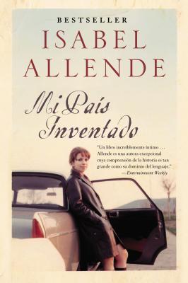 Mi Pais Inventado: Un Paseo Nostalgico Por Chile - Allende, Isabel
