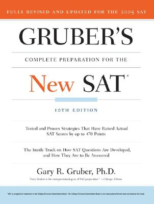 Gruber's Complete Preparation for the New SAT - Gruber, Gary R, Ph.D.