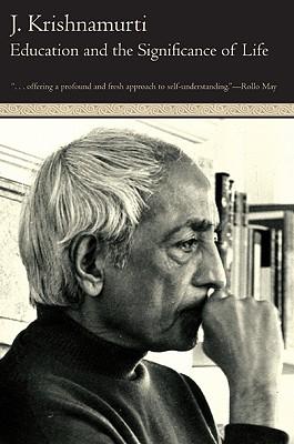 Education and the Significance of Life - Krishnamurti, Jiddu, and Krishnamurt