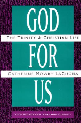 God for Us: The Trinity and Christian Life - Lacugna, Catherine Mowry