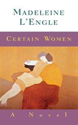 Certain Women - L'Engle, Madeleine