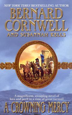 A Crowning Mercy - Kells, Susannah, and Cornwell, Bernard