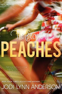 The Secrets of Peaches - Anderson, Jodi Lynn