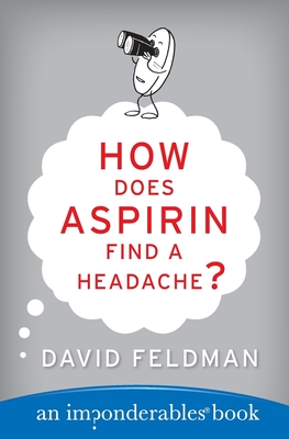 How Does Aspirin Find a Headache? - Feldman, David