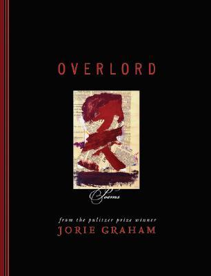 Overlord: Poems - Graham, Jorie