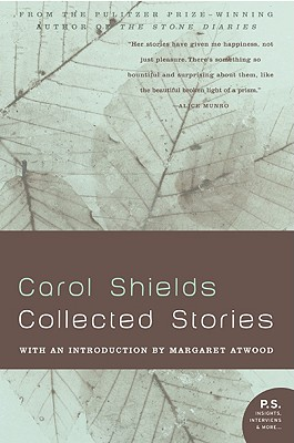 Collected Stories - Shields, Carol, and Atwood, Margaret (Introduction by)