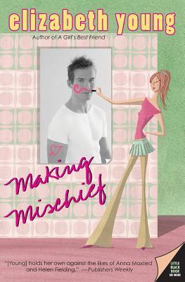 Making Mischief - Young, Elizabeth