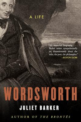 Wordsworth: A Life - Barker, Juliet