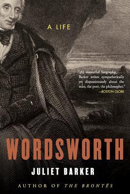 Wordsworth: A Life - Barker, Juliet