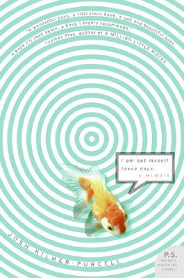 I Am Not Myself These Days: A Memoir - Kilmer-Purcell, Josh