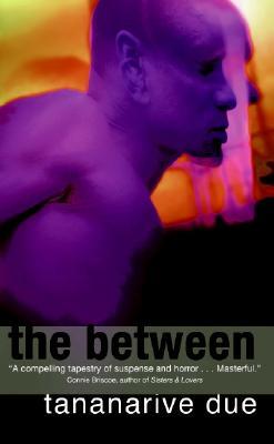 The Between - Due, Tananarive