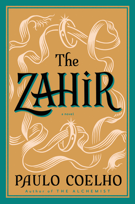 The Zahir: A Novel of Obsession - Coelho, Paulo, and Costa, Margaret Jull (Translated by)