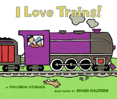 I Love Trains! - Sturges, Philemon