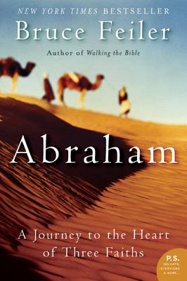 Abraham: A Journey to the Heart of Three Faiths - Feiler, Bruce