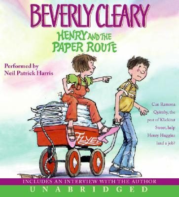 Henry and the Paper Route - Cleary, Beverly, and Harris, Neil Patrick (Read by)
