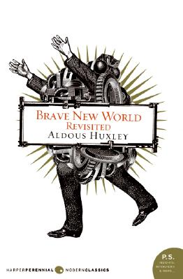Brave New World Revisited - Huxley, Aldous