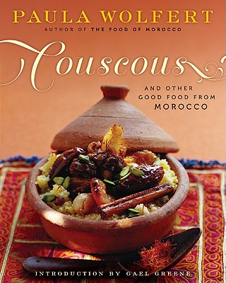 Couscous and Other Good Food from Morocco - Wolfert, Paula, and Greene, Gael (Introduction by)
