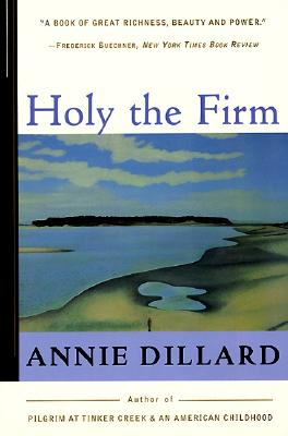 Holy the Firm - Dillard, Annie