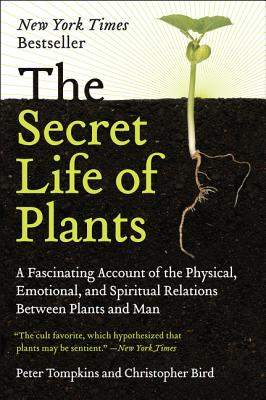 The Secret Life of Plants - Tompkins, Peter, and Bird, Christopher O