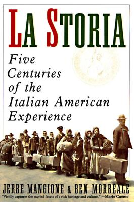 La Storia: Five Centuries of the Italian American Experience - Mangione, Jerre, and Morreale, Ben