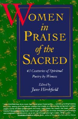 Women in Praise of the Sacred - Hirshfield, Jane (Editor)