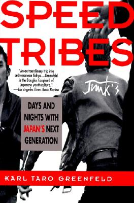 Speed Tribes: Days and Night's with Japan's Next Generation - Greenfeld, Karl Taro