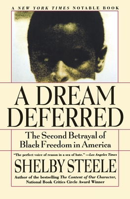 A Dream Deferred: The Second Betrayal of Black Freedom in America - Steele, Shelby
