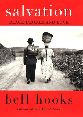 Salvation: Black People and Love - Hooks, Bell