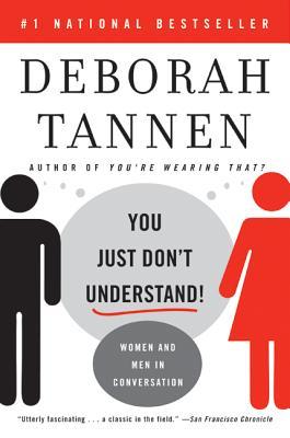 You Just Don't Understand: Women and Men in Conversation - Tannen, Deborah, PhD