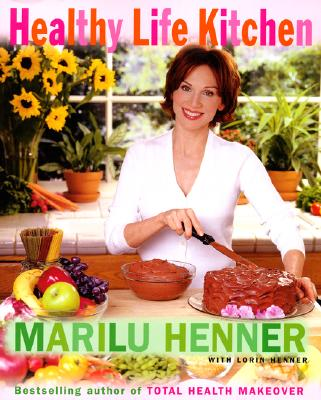 Healthy Life Kitchen - Henner, Marilu