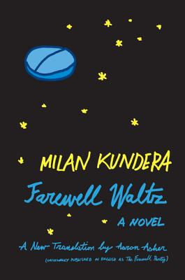 Farewell Waltz - Kundera, Milan, and Asher, Aaron (Translated by)