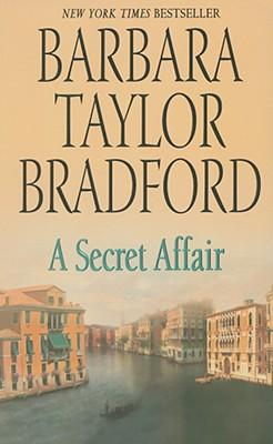 A Secret Affair - Bradford, Barbara Taylor, and Taylor-Bradford, Barbara