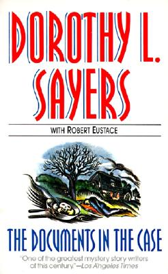 The Documents in the Case - Sayers, Dorothy L, and Eustace, Robert