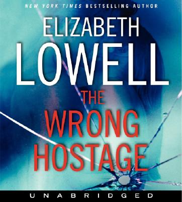 The Wrong Hostage - Lowell, Elizabeth, and Tucci, Maria (Read by)