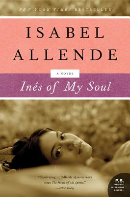 Ines of My Soul - Allende, Isabel, and Peden, Margaret Sayers, Prof. (Translated by)