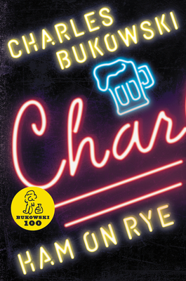 Ham on Rye - Bukowski, Charles