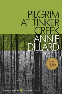 Pilgrim at Tinker Creek - Dillard, Annie